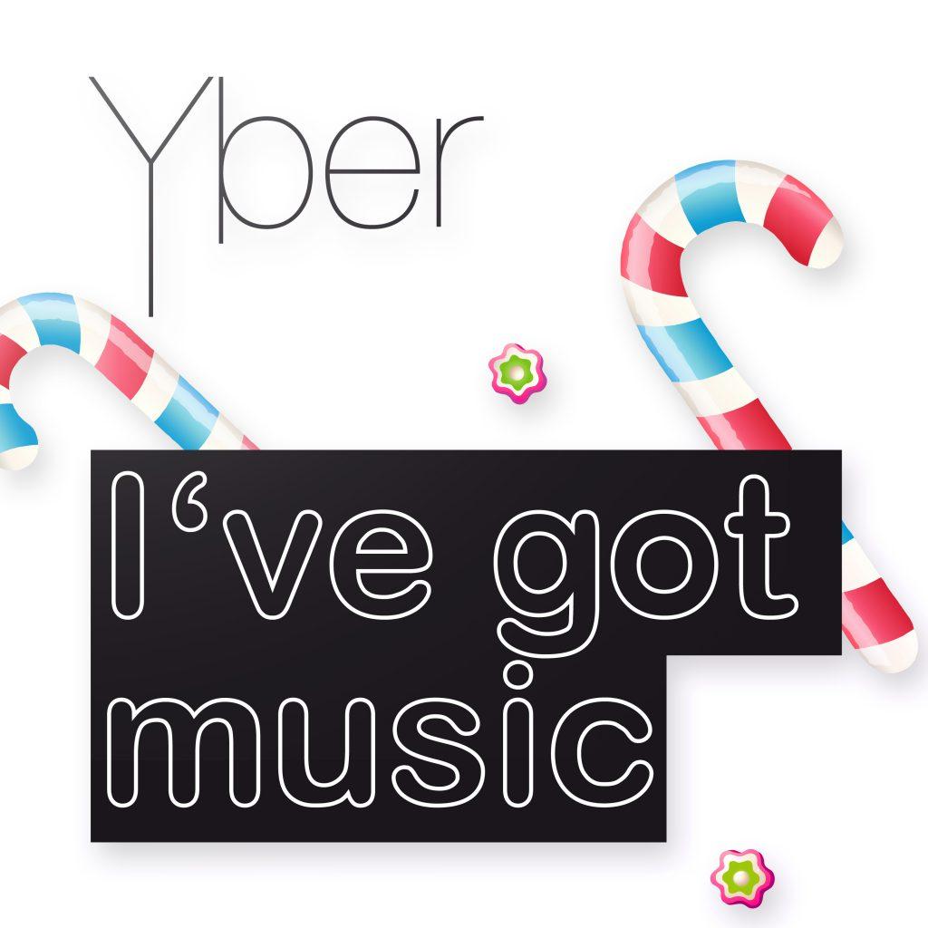Yber - I got music - Cover