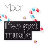 Yber - I got music - Cover